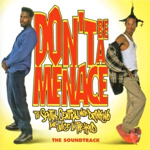 Soundtrack | Don't Be a Menace to South Central While Drinking Your Juice in the Hood | Various Artists (1996) Не грози южному централу, попивая сок у себя в квартале