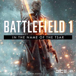Soundtrack | Battlefield 1: In the Name of the Tsar | Johan Söderqvist, Patrik Andrén (2017)